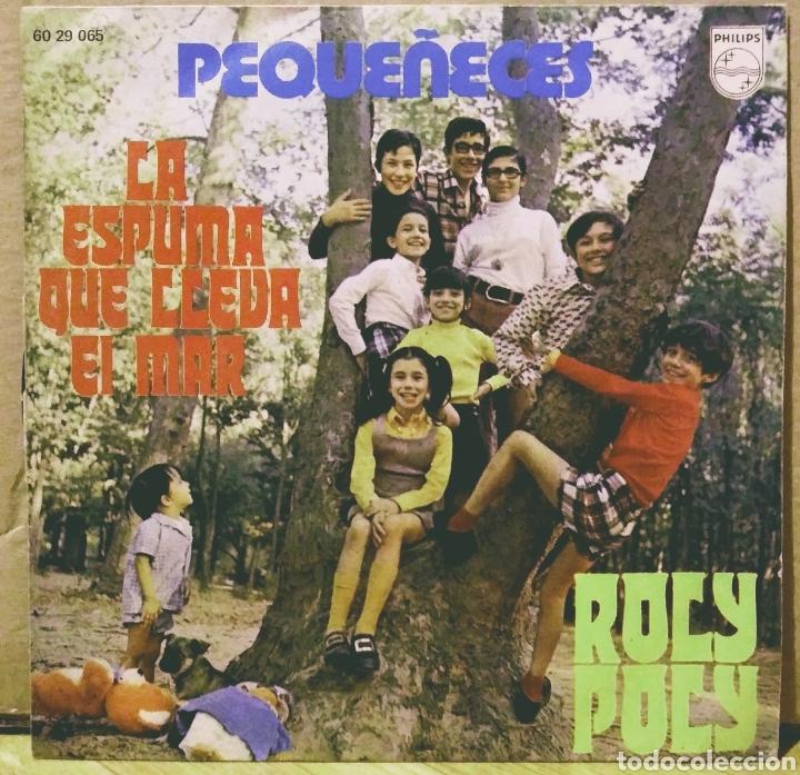 PEQUEÑECES - LA ESPUMA QUE LLEVA EL MAR / ROLY POLY SG PHILIPS 1971 (Música - Discos - Singles Vinilo - Grupos Españoles de los 70 y 80)