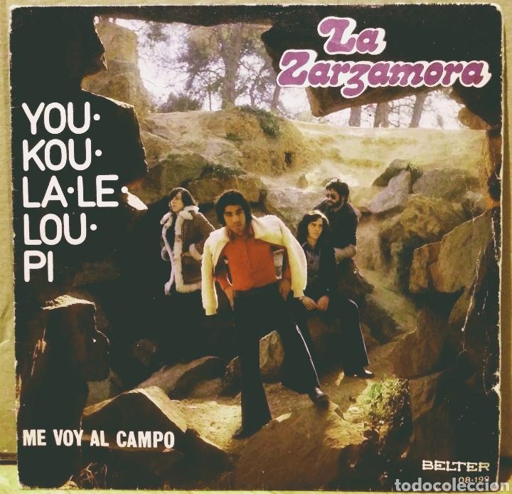 LA ZARZAMORA - YOU-KOU-LA-LE-LOU-PI / ME VOY AL CAMPO SG BELTER 1973 (Música - Discos - Singles Vinilo - Grupos Españoles de los 70 y 80)