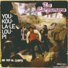 Discos de vinilo: LA ZARZAMORA - YOU-KOU-LA-LE-LOU-PI / ME VOY AL CAMPO SG BELTER 1973. Lote 244749840