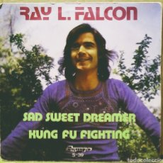 Discos de vinilo: RAY L. FALCON - SAD SWEET DREAMER / KUNG FU FIGHTING SG OLYMPO 1974. Lote 244750990