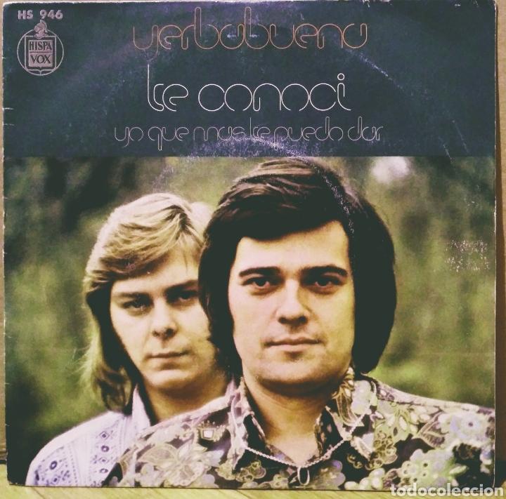 YERBABUENA - TE CONOCÍ / YO QUÉ MÁS TE PUEDO DAR SG HISPAVOX 1973 (Música - Discos - Singles Vinilo - Grupos Españoles de los 70 y 80)