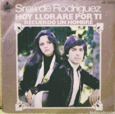 Discos de vinilo: SRES. DE RODRÍGUEZ - HOY LLORARÉ POR TI / RECUERDO UN HOMBRE SG HISPAVOX 1976. Lote 244752410