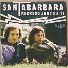 Discos de vinilo: SANTABARBARA - REGRESO JUNTO A TI / LAS RAMBLAS SG RCA-VICTOR 1979. Lote 244758255