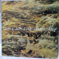 Discos de vinilo: LLUÍS LLACH - EL MEU AMIC EL MAR. Lote 244761045