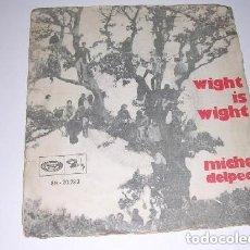 Discos de vinilo: MICHEL DELPECH WIGHT IS WIGHT. Lote 244769310