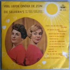 Discos de vinilo: DE SELVERA'S. VEEL LIEFDE ONDER DE ZON. CNR, HOLLAND 1961 EP. Lote 244774225