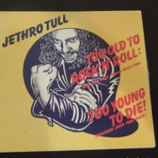 Discos de vinilo: JETHRO TULL-TOO OLD TO ROCK N'ROLL:TOO YOUNG TO DIE-LP SPAIN 1976.. Lote 244775400