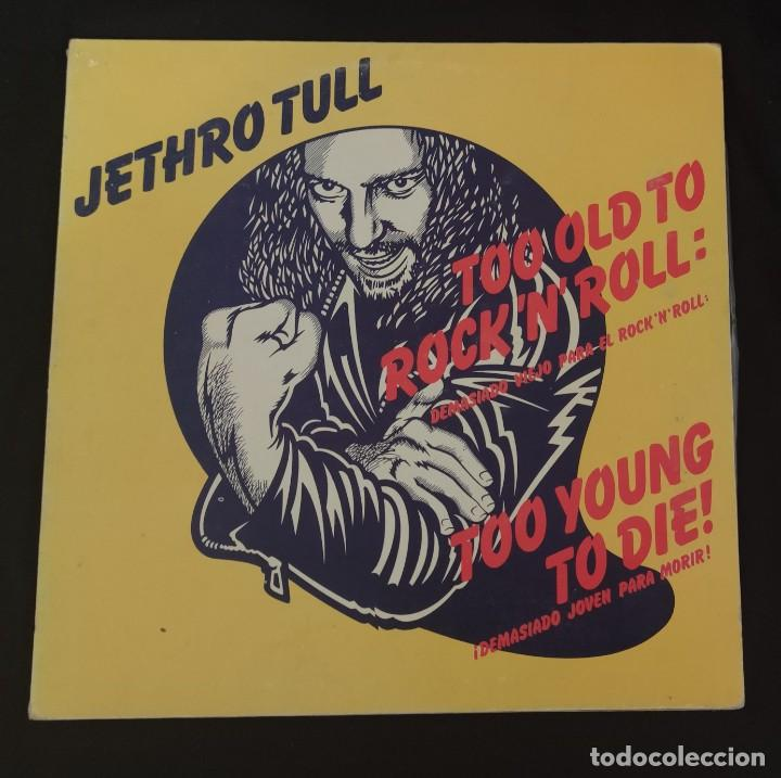Discos de vinilo: JETHRO TULL-TOO OLD TO ROCK NROLL:TOO YOUNG TO DIE-LP SPAIN 1976. - Foto 2 - 244775400