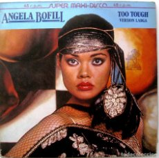 Discos de vinilo: ANGELA BOFILL - TOO TOUGH - MAXI ARISTA 1982 BPY. Lote 244817955