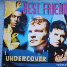 Discos de vinilo: UNDERCOVER,BEST FRIEND DEL 94. Lote 244830310