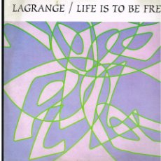 Discos de vinilo: LAGRANGE - LIFE IS TO BE FREE - MAXI SINGLE 1992 - ED ESPAÑA. Lote 244874985