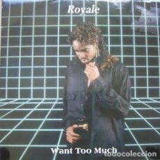 Discos de vinilo: ROYALE – WANT TOO MUCH. Lote 244879330