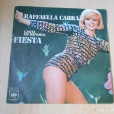 Discos de vinil: RAFFAELLA CARRA CANTA EN ESPAÑOL, SG, FIESTA + 1 , AÑO 1977. Lote 244886900