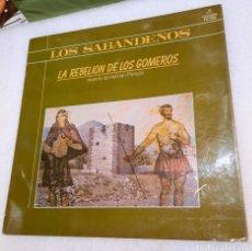 Discos de vinilo: LOS SABANDEÑOS - LA REBELION DE LOS GOMEROS. Lote 244903240