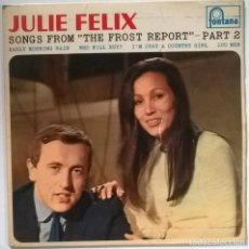 Discos de vinilo: JULIE FELIX. SONGS FROM THE FROST REPORT PART 2. EARLY MORNING RAIN + 3. FONTANA, UK 1967 EP. Lote 244945975