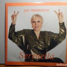 Discos de vinilo: SERENELLA - HE TRIUNFADO - UNA CASITA EN CANADA, CHI, CHU, CIAO BAMBINA, ARRIVEDERCI ROMA, TOMASA. Lote 244953210