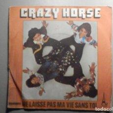 Discos de vinilo: CRAZY HORSE - NE LAISSE PAS MA VIE SANS TOI - QUAND LE SOLEIL - SACEM 1973. Lote 244953865