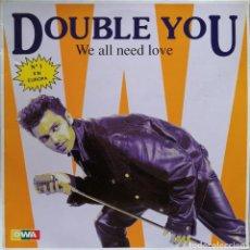 Discos de vinilo: DOUBLE YOU-WE ALL NEED LOVE, BLANCO Y NEGRO MX-327. Lote 244965470