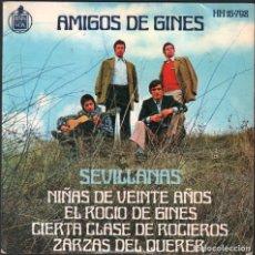 Discos de vinilo: AMIGOS DE GINES - SEVILLANAS / EP HISPAVOX DE 1972 / BUEN ESTADO RF-4851. Lote 244966605