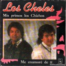 Discos de vinilo: LOS CHELES - MIS PRIMOS LOS CHICHOS / ME ENAMORE DE TI // SINGLE HORUS 1984 / BUEN ESTADO RF-4852. Lote 244966710