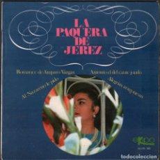 Discos de vinilo: LA PAQUERA DE JEREZ - ROMANCE DE AMPARO VARGAS, AL NAZARENO LE PIDO../ EP EKIPO 1968 RF-4854. Lote 244966900