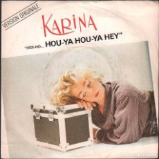Discos de vinilo: KARINA - HOU-YA HOU-YA HEY / VERSION ORIGINALE / SINGLE PHONOGRAM 1985 / BUEN ESTADO RF-4867. Lote 244970000