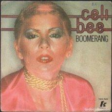 Discos de vinilo: CELI BEE - BOOMERANG / SINGLE TK DE 1978 / BUEN ESTADO RF-4868. Lote 244970105