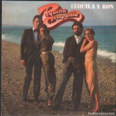 Discos de vinilo: PEQUEÑA COMPAÑIA - TEQUILA Y RON / SINGLE MOVIE PLAY DE 1982 / BUEN ESTADO RF-4873. Lote 244970750
