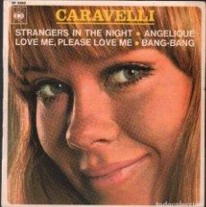 Discos de vinilo: CARAVELLI - STRANGERS IN THE NIGHT, BANG BANG.../ EP CBS / BUEN ESTADO RF-4875. Lote 244970925