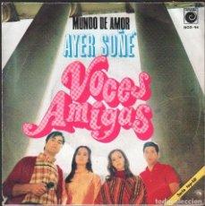 Discos de vinilo: VOCES AMIGAS - AYER SOÑE, MUNDO DE AMOR / SINGLE NOVOLA 1969 / BUEN ESTADO RF-4878. Lote 244971195