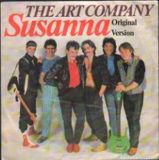 Discos de vinilo: SUSANNA - THE ART COMPANY ( VERSION ORIGINAL) / SINGLE CBS DE 1983 / BUEN ESTADO RF-4880. Lote 244971470