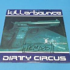 Discos de vinilo: DISCO DE VINILO - KILLERBOUNCE - DIRTY CIRCUS. Lote 244972970