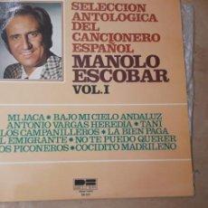 Discos de vinilo: 1 LP. DE ** SELECCION ANTOLOGICA MANOLO ESCOBAR ** VOL. I AÑO 1976. Lote 244982030