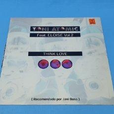 Discos de vinilo: DISCO DE VINILO - TONI ATOMIC - FEAT. ELOISE VOL. 2 - THINK LOVE. Lote 244983390