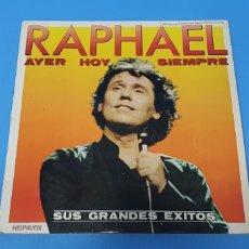 Discos de vinilo: DISCO DE VINILO - RAPHAEL - AYER HOY SIEMPRE SUS GRANDES ÉXITOS. Lote 244998080