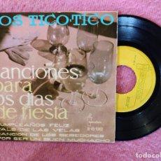 Discos de vinilo: EP LOS TICO-TICO - CUMPLEAÑOS FELIZ / VALS DE LAS VELAS +2 - IB 45-1082 - SPAIN PRESS (NM/EX-). Lote 245056900