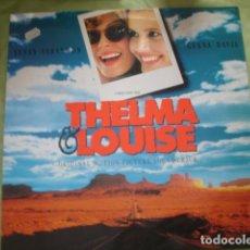 Discos de vinilo: THELMA & LOUISE ORIGINAL MOTION PICTURE SOUNDTRACK. Lote 245065860