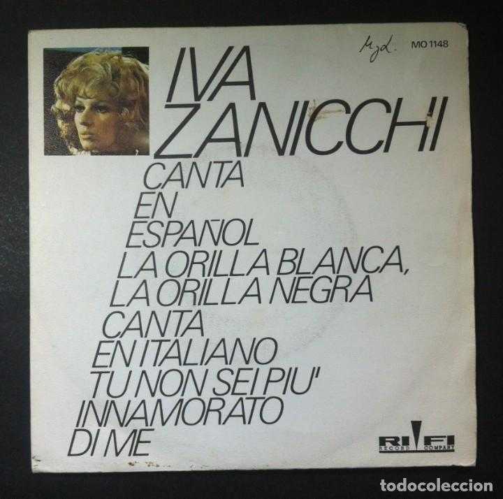 IVA ZANICCHI - LA ORILLA BLANCA / TU NON SEI PIU INNAMORATO - SINGLE 1971 - RIFI (Música - Discos - Singles Vinilo - Canción Francesa e Italiana)