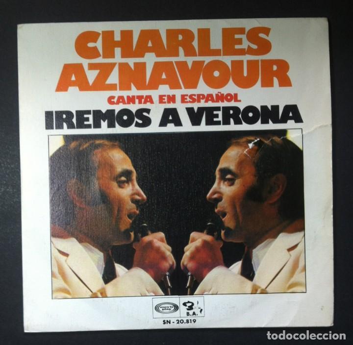 CHARLES AZNAVOUR (CANTA EN ESPAÑOL) IREMOS A VERONA - SINGLE 1973 - BARCLAY (Música - Discos - Singles Vinilo - Canción Francesa e Italiana)