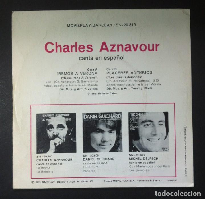 Discos de vinilo: CHARLES AZNAVOUR (canta en español) Iremos a Verona - SINGLE 1973 - BARCLAY - Foto 2 - 245078740