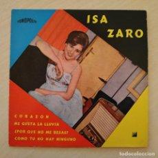 Discos de vinilo: ISA ZARO - CORAZON / ME GUSTA LA LLUVIA / POR QUE NO ME BESAS / COMO TU NO HAY NINGUNO EP 1964 EX++. Lote 245114800