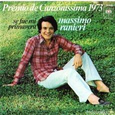 Discos de vinilo: MASSIMO RANIERI *** SE FUE MI PRIMAVERA *** PREMIO CANZONISSIMA 1973. Lote 245121050