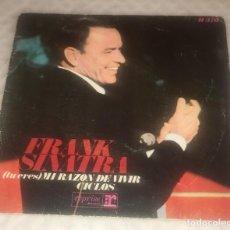 Discos de vinilo: SINGLE FRANK SINATRA - TU ERES MI RAZON DE VIVIR - CICLOS - HISPAVOX H370 - PEDIDOS MINIMO 7€. Lote 245126615