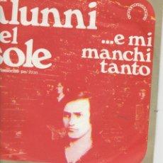 Discos de vinilo: 45 GIRI GLI ALUNNI DEL SOLE ....E MI MANCHI TANTO PRODUTTORI ASSOCIATI ITALY 1973. Lote 245182380