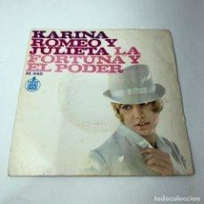 Discos de vinilo: SINGLE KARINA - ROMEO Y JULIETA / LA FORTUNA Y EL PODER - ESPAÑA - AÑO 1967 - H 249. Lote 245192305
