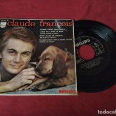 Discos de vinilo: CLAUDE FRANCOIS EP 434 863 BE 1964 MAMAN CHERIE MAMA QUERIDA EDICION SPA PHILIPS. Lote 245195255