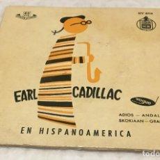 Discos de vinilo: EP EARL CADILLAC EN HISPANOAMERICA (LARREA-PALPERN , LECUONA , MSARURGWA , LARA )-PEDIDOS MINIMO 7€. Lote 245201565