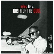 Discos de vinilo: MILES DAVIS BIRTH OF THE COOL JAZZ VINILO. Lote 245221285