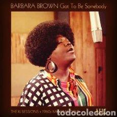 Discos de vinilo: BARBARA BROWN –GOT TO BE SOMEBODY: THE XL SESSIONS 1960S MEMPHIS GOLD. LP VINILO PRECINTADO. KENT. Lote 245261535