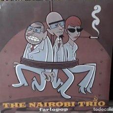 Discos de vinilo: LP VINILO NAIROBI TRIO FARLOPOP ELECTRO PRECINTADO. Lote 245267715